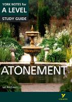 Atonement: York Notes for A-level: everything you need to catch up, study and prepare for 2021 assessments and 2022 exams