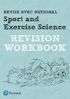 Revise BTEC National Sport and Exercise Science Revision Workbook: for home learning, 2021 assessments and 2022 exams (REVISE BTEC Nationals in Sport and Exercise Science)
