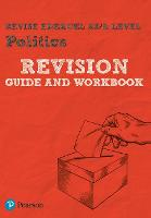 Pearson REVISE Edexcel AS/A Level Politics Revision Guide & Workbook: (with free online Revision Guide and Workbook) for home learning, 2021 ... 2022 exams (REVISE Edexcel GCE Politics 2017)