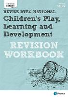 BTEC National Children's Play, Learning and Development Revision Workbook: Revision Workbook: for home learning, 2021 assessments and 2022 exams ... in Children's Play, Learning and Development)