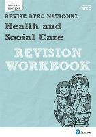 BTEC National Health and Social Care Revision Workbook: Second edition (REVISE BTEC Nationals in Health and Social Care)