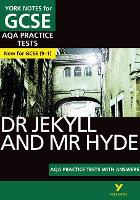 Dr Jekyll and Mr Hyde: AQA Practice Tests with answers (York Notes)