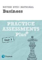 Pearson REVISE BTEC National Business Practice Assessments Plus U3: for home learning, 2021 assessments and 2022 exams (REVISE BTEC Nationals in Business)