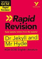 York Notes for AQA GCSE (9-1) Rapid Revision: Dr Jekyll and Mr Hyde - Catch up, revise and be ready for 2021 assessments and 2022 exams