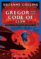 Gregor and the Code of Claw (the Underland Chronicles #5: New Edition), 5