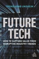 Future Tech: How to Capture Value from Disruptive Industry Trends
