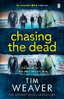 Chasing the Dead: The gripping thriller from the bestselling author of No One Home (David Raker Missing Persons)