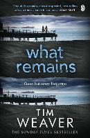 What Remains: The unputdownable thriller from author of Richard & Judy thriller No One Home (David Raker Missing Persons)