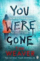 You Were Gone: The gripping Sunday Times bestseller from the author of No One Home (David Raker Missing Persons)