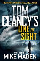 Tom Clancy's Line of Sight: THE INSPIRATION BEHIND THE THRILLING AMAZON PRIME SERIES JACK RYAN
