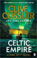 Celtic Empire: Dirk Pitt #25 (The Dirk Pitt Adventures, 25)