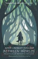 Between Worlds: Folktales of Britain & Ireland: 1