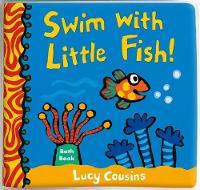 Swim with Little Fish!: Bath Book: 1