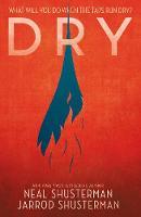 Dry: Neal Shusterman