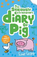 The Seriously Extraordinary Diary of Pig: 3