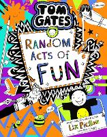 Tom Gates 19: Random Acts of Fun: the laugh-out-loud, brand new bestseller!