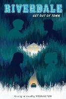 Get Out of Town (Riverdale, Book 2)