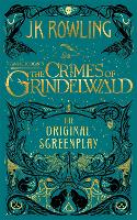 Fantastic Beasts: The Crimes of Grindelwald – The Original Screenplay