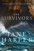 The Survivors: Secrets. Guilt. A treacherous sea. The powerful new crime thriller from Sunday Times bestselling author Jane Harper