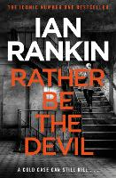 Rather Be the Devil: The superb Rebus No.1 bestseller (Inspector Rebus 21) (Inspector Rebus series, 21)