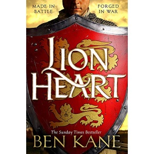 Lionheart: A rip-roaring epic novel of one of history's greatest warriors by the Sunday Times bestselling author (Richard the Lionheart)