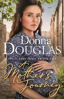 A Mother's Journey: A dramatic and heartwarming new saga from the bestselling author (Yorkshire Blitz Trilogy)