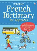 French Dictionary for Beginners (Usborne Language Dictionary for Beginners): 1 (Language for Beginners Dictionary)