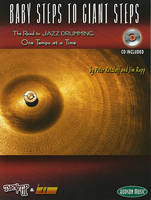 Baby Steps To Giant Steps The Road To Jazz Drumming Drums Book/Cd (Turn It Up & Lay It Down)