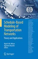 Schedule-Based Modeling of Transportation Networks: Theory and applications: 46 (Operations Research/Computer Science Interfaces Series)