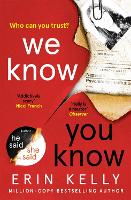 We Know You Know: The addictive new thriller from the author of He Said/She Said and Richard & Judy Book Club pick