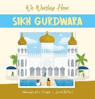 Sikh Gurdwara (We Worship Here)