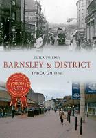 Barnsley & District Through Time