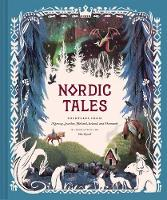 Nordic Tales: Folktales from Norway, Sweden, Finland, Iceland, and Denmark (Nordic Folklore and Stories, Illustrated Nordic Book for Teens and Adults): 5 (Tales of)