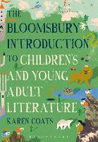 The Bloomsbury Introduction to Children's and Young Adult Literature
