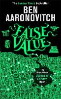 False Value: The Sunday Times Number One Bestseller (A Rivers of London novel)