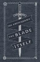 The Blade Itself: Collector's Tenth Anniversary Limited Edition (The First Law)