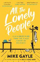 All The Lonely People: From the Richard and Judy bestselling author of Half a World Away comes a warm, life-affirming story – the perfect read for these times