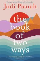 The Book of Two Ways: The stunning bestseller about life, death and missed opportunities: Jodi Picoult