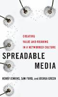 Spreadable Media: Creating Value and Meaning in a Networked Culture: 15 (Postmillennial Pop)