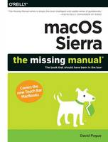 macOS Sierra – The Missing Manual: The Book That Should Have Been in the Box
