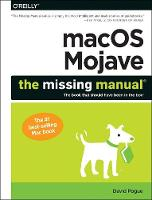 Macos Mojave: The Missing Manual: The Book That Should Have Been in the Box
