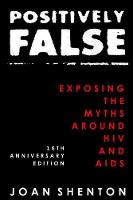 Positively False: Exposing the Myths around HIV and AIDS - 16th Anniversary Edition