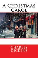 A Christmas Carol: In Prose Being