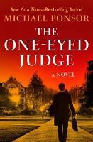 The One-Eyed Judge: A Novel: 2 (The Judge Norcross Novels)