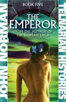 The Emperor: 5 (Telnarian Histories (5))