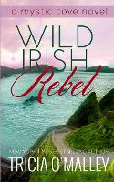 Wild Irish Rebel: 4 (The Mystic Cove Series)