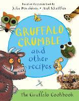 Gruffalo Crumble and Other Recipes: The Gruffalo Cookbook