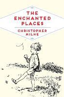 The Enchanted Places: A Childhood Memoir (Pan Heritage Classics)