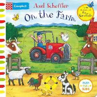 On the Farm: A Push, Pull, Slide Book (Campbell Axel Scheffler)