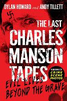 The Last Charles Manson Tapes: Evil Lives Beyond the Grave (Front Page Detectives)